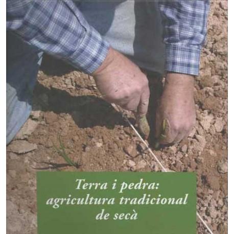 Terra i pedra: agricultura tradicional de secà