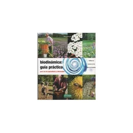 Biodinámica: guía práctica para uso de agricultores y aficionados