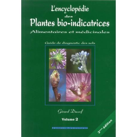 L'Encyclopédie des Plantes bio-indicatrices alimentaires et médicinales volume 2