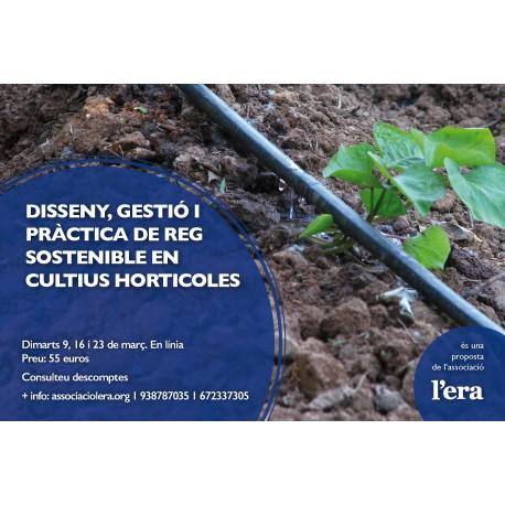 Disseny, gestió i pràctica de reg sostenible en hortícoles